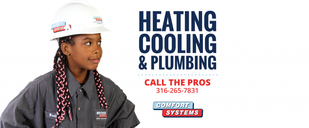 Call Comfort Systems - The Heating, Cooling, and Plumbing pros of Wichita, KS