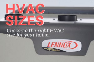 Choosing the right HVAC size for your house.